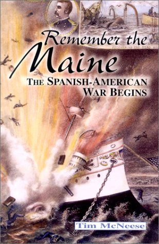 Remember the Maine!: The Spanish-American War Begins 9781883846794