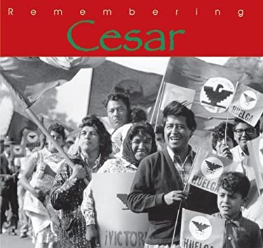 Remembering Cesar: The Legacy of Cesar Chavez 9781884956119