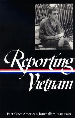 Reporting Vietnam Pt. 1 : American Journalism, 1959-1969