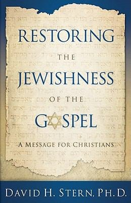 Restoring the Jewishness of the Gospel: A Message for Christians 9781880226667