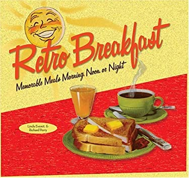 Retro Breakfast: Memorable Meals Morning, Noon, or Night 9781888054873