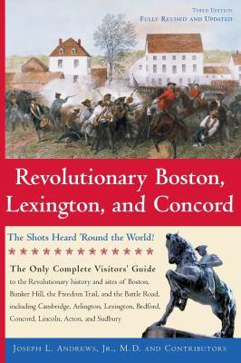 Revolutionary Boston, Lexington, and Concord 9781889833224