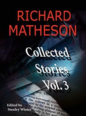 Richard Matheson, Volume 3: Collected Stories 9781887368810