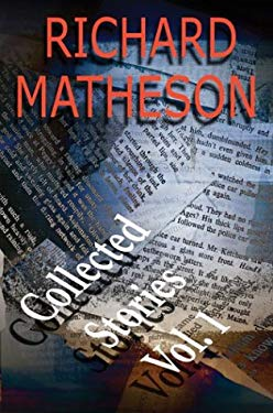 Richard Matheson: Collected Stories: Volume 1 9781887368629