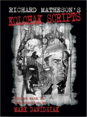 Richard Matheson's Kolchak Scripts 9781887368643