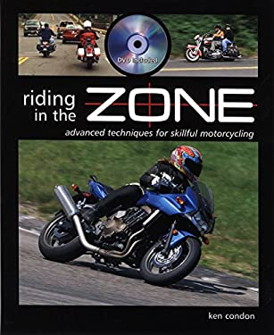 Riding in the Zone: Advanced Techniques for Skillful Motorcycling [With DVD] 9781884313769