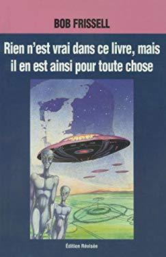 Rien N'Est Vrai Dans Ce Livre, Mais Il En Est Ainsi Pour Toute Chose: Nothing in This Book Is True, French-Language Edition 9781883319595