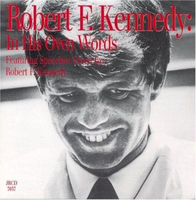 Robert F. Kennedy: In His Own Words 9781885959119