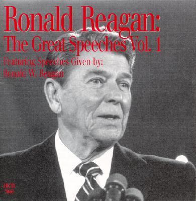 Ronald Reagan: The Great Speeches Vol. 1: Featuring Speeches Given by Ronald Reagan 9781885959188