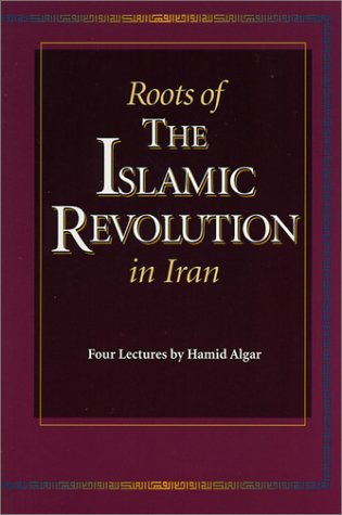 Roots of the Islamic Revolution in Iran 9781889999265