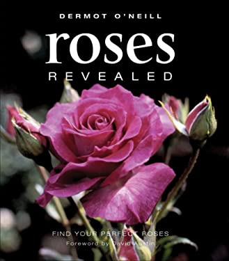 Roses Revealed: Find Your Perfect Roses 9781883052584