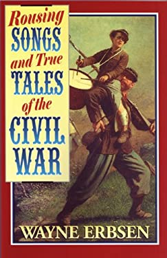 Rousing Songs & True Tales of the Civil War Half-Size Book 9781883206338