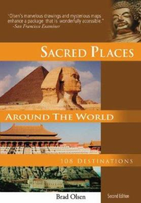 Sacred Places Around the World: 108 Destinations 9781888729108