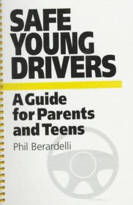 Safe Young Drivers: A Guide for Parents and Teens 9781889324036