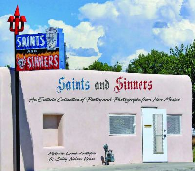 Saints and Sinners: An Esoteric Collection of Poetry and Photographs from New Mexico