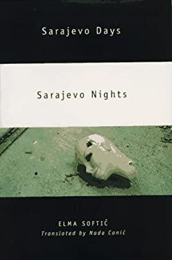 Sarajevo Days, Sarajevo Nights 9781886913103