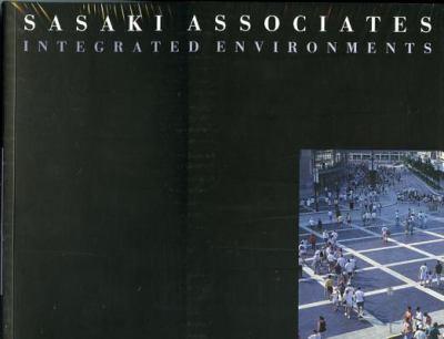 Sasaki Associates: Integrated Environments 9781888931082