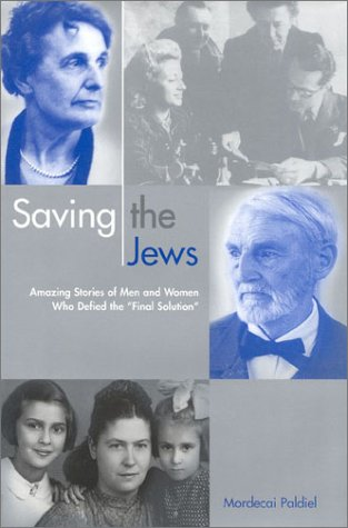 Saving the Jews: Amazing Stories of Men and Women Who Defied the