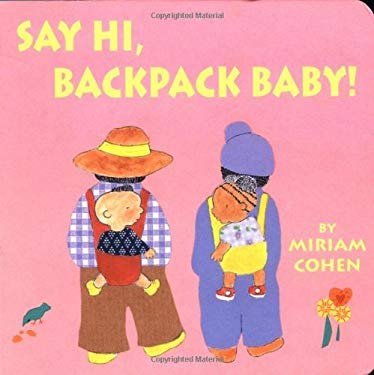 Say Hi, Backpack Baby 9781887734820