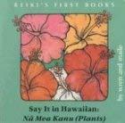 Say It in Hawaiian: Plants