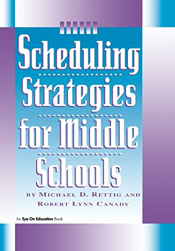 Scheduling Strategies for Middle Schools 9781883001674