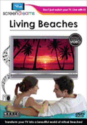 Screen Dreams: Living Beaches