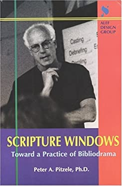 Scripture Windows: Toward a Practice of Bibliodrama 9781881283270
