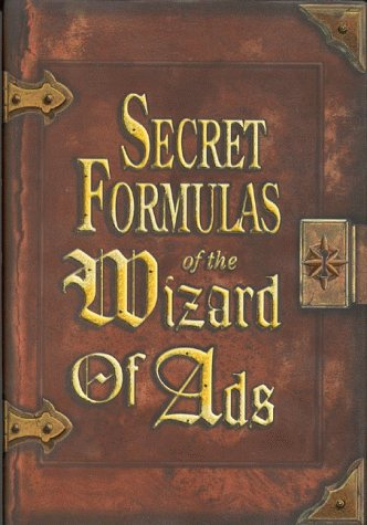 Secret Formulas of the Wizard of Ads 9781885167392