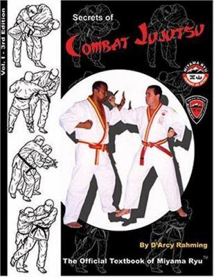 Secrets of Combat Jujutsu, Vol. 1: The Official Textbook of Miyama Ryu 9781886219076