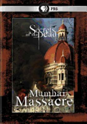 Secrets of the Dead: Mumbai Massacre 0841887011464