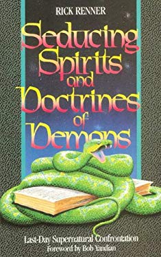Seducing Spirits and Doctrines of Demons: Last-Day Supernatural Confrontation 9781880089071