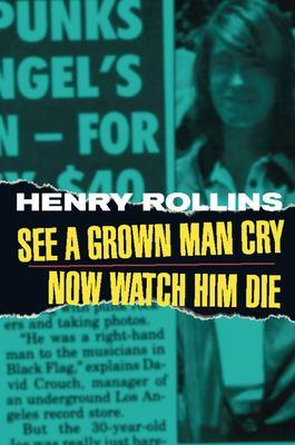 See a Grown Man Cry; Now Watch Him Die 9781880985373