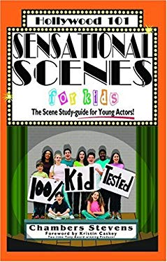 Sensational Scenes for Kids: The Scene Study-Guide for Young Actors! 9781883995126