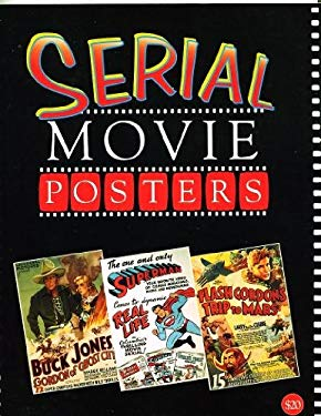 Serial Movie Posters: The Illustrated History of Movies Throught Posters Vol 10 9781887893336