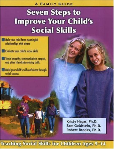 Seven Steps for Building Social Skills in Your Child: A Family Guide 9781886941601
