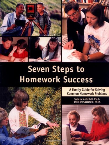 Seven Steps to Homework Success: A Family Guide for Solving Common Homework Problems 9781886941229