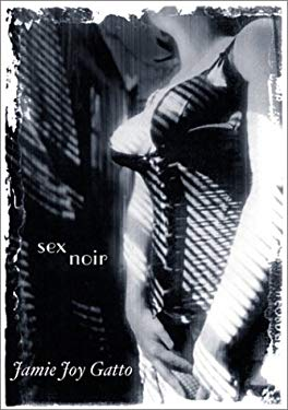 Sex Noir: Stories of Sex, Death, and Loss 9781885865410