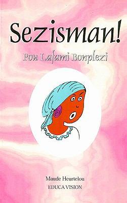 Sezisman!: Pou Lafami Bonplezi 9781881839514