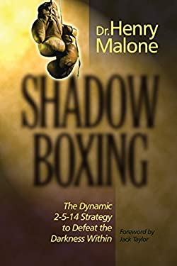 Shadow Boxing: The Dynamic 2-5-14 Strategy to Defeat the Darkness Within 9781888103168