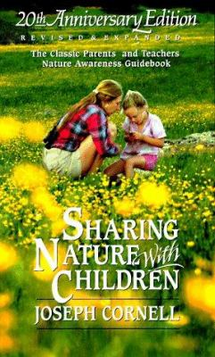 Sharing Nature with Children: The Classic Parents' & Teachers' Nature Awareness Guidebook 9781883220730