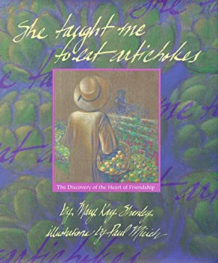 She Taught Me to Eat Artichokes: The Discovery of the Heart of Friendship 9781882835102