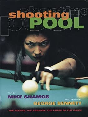 Shooting Pool: The People, the Passion, the Pulse of the Game 9781885183958