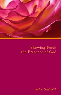 Showing Forth the Presence of God 9781889051697