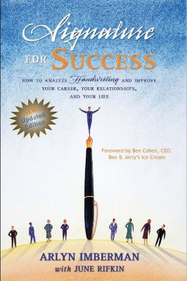 Signature for Success: How to Analyze Handwriting and Improve Your Career, Your Relationships, and Your Life 9781884956843