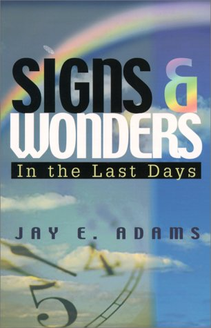 Signs & Wonders: In the Last Days 9781889032191