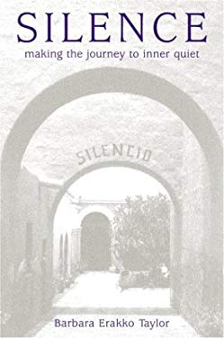 Silence: Making the Journey to Inner Quiet 9781880913215