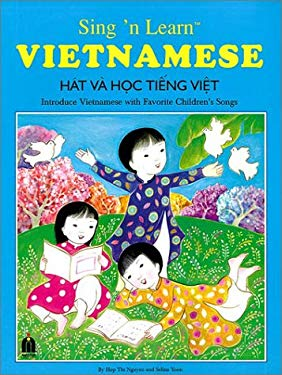 Sing 'n Learn Vietnamese: Introduce Vietnamese with Favorite Children's Songs [With CD] 9781888194197