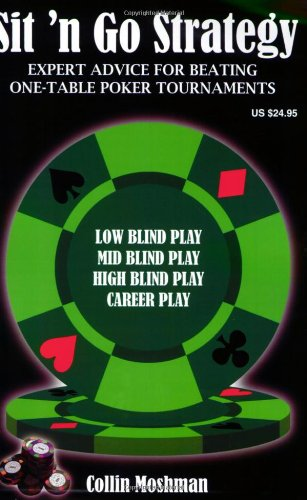 Sit 'n Go Strategy: Expert Advice for Beating One-Table Poker Tournaments 9781880685396