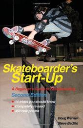 Skateboarder's Start-Up: A Beginner's Guide to Skateboarding 7672954