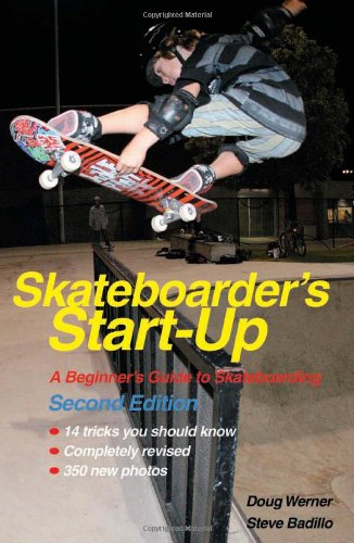 Skateboarder's Start-Up: A Beginner's Guide to Skateboarding 9781884654343